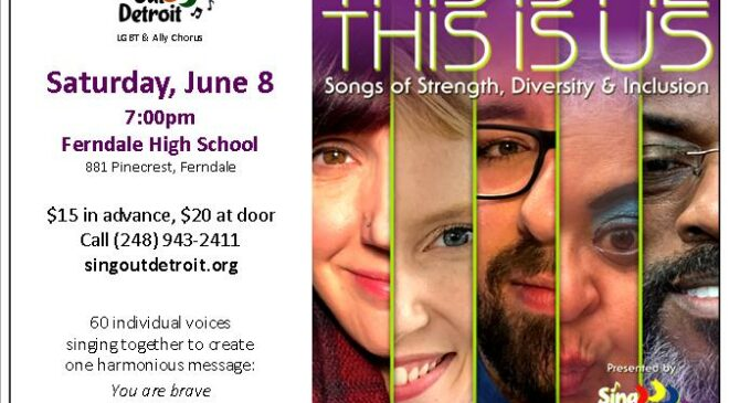 """Sing Out Detroit: """"This is Me, This is Us"""" Spring Concert"""